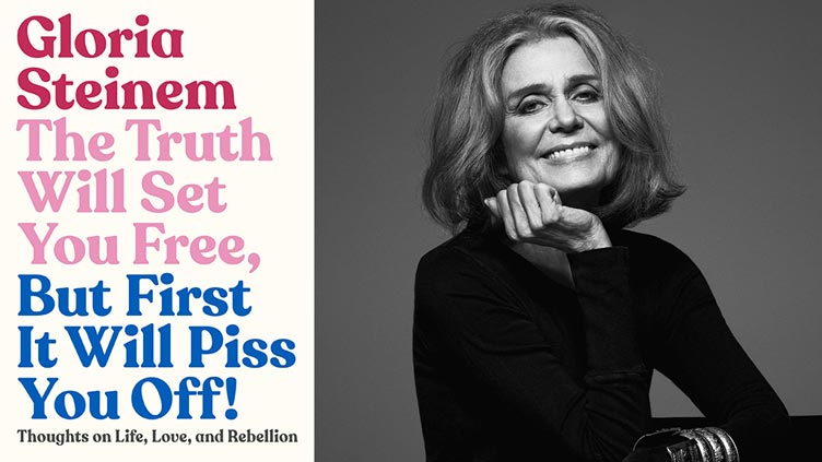 The Truth Will Set You Free, But First It Will Piss You Off!, de Gloria Steinem